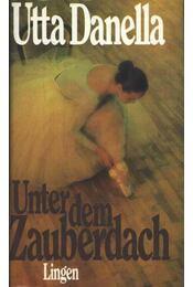 Unter dem Zauberdach - Danella, Utta - Régikönyvek