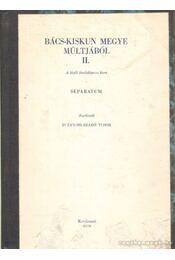 Bács-Kiskun megye múltjából II. (dedikált) - Iványosi- Szabó Tibor - Régikönyvek
