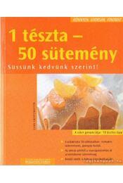 1 tészta - 50 sütemény - Justh Szilvia (szerk.) - Régikönyvek