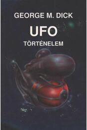 UFO-történelem - Dick, George M. - Régikönyvek