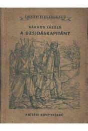 A dzsidáskapitány - Bárdos László - Régikönyvek