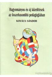 Hagyományos és új közelítések az összehasonlító pedagógiában ( dedikált) - Kovács Sándor - Régikönyvek