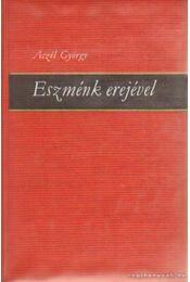 Eszménk erejével - Aczél György - Régikönyvek