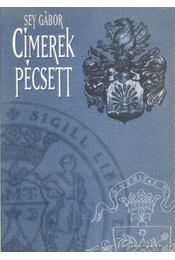 Címerek Pécsett - Sey Gábor - Régikönyvek