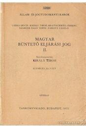 Magyar büntető eljárási jog II. - Király Tibor - Régikönyvek