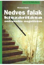 Nedves falak kiszárítása, nedvesedés megelőzése - Balík, Michael - Régikönyvek