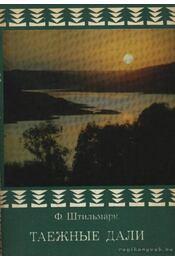 Tajgai messzeségek (Tаежные дали) - Stilmark, F. P. - Régikönyvek
