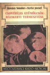 Csonthéjas gyümölcsök házikerti termesztése - Nyéki József, Kovács Sándor - Régikönyvek