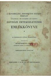 A dunamelléki Református Egyház kerület Budapesten 1912 - Böszörményi Jenő - Régikönyvek