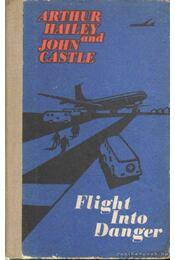 Flight into Danger - Castle, John, Hailey, Arthur - Régikönyvek