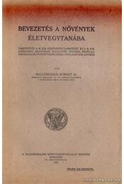 Bevezetés a növények életvegytranába - Ballenegger Róbert - Régikönyvek