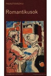 Romantikusok - Pausztovszkij, Konsztantyin - Régikönyvek