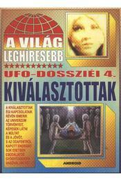 A világ lehíresebb ufo-dossziéi 4 - Kriston Endre - Régikönyvek