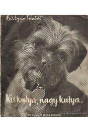 Kis kutya, nagy kutya - Lestyán Sándor - Régikönyvek