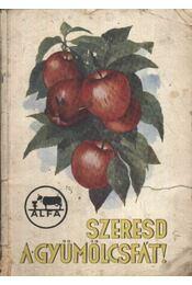 Szeresd a gyümölcsfát - Régikönyvek