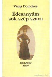 Édesanyám sok szép szava (dedikált) - Varga Domokos - Régikönyvek