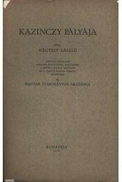 atirni - Kazinczy pályája - Négyesy László - Régikönyvek