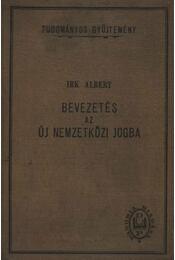 Bevezetés az új nemzetközi jogba - Irk Albert - Régikönyvek