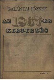 Az 1867-es kiegyezés - Galántai József - Régikönyvek