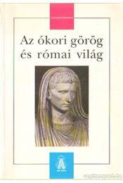 Az ókori görög és római világ - Jakab György - Régikönyvek
