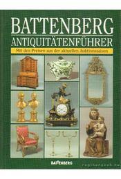 Battenberg Antiquitätenführer - Nagel, Gert K. - Régikönyvek