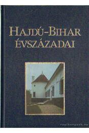 Hajdú-Bihar évszázadai - Angyal László András (szerk.) - Régikönyvek