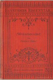 Művészbecsület I-II. kötet egyben - Feuillet Oktáv - Régikönyvek