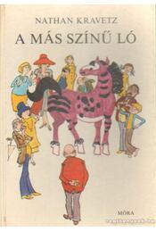 A más színű ló - Kravetz, Nathan - Régikönyvek