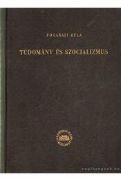 Tudomány és szocializmus - Fogarasi Béla - Régikönyvek
