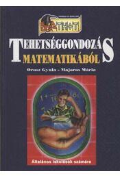 Tehetséggondozás matematikából - Orosz Gyula, Majoros Mária - Régikönyvek