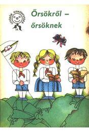 Őrsökről - őrsöknek - Horváth Mihály, Papp György, Jani Lászlóné, Somogyi Imréné, Sörös Erzsébet - Régikönyvek