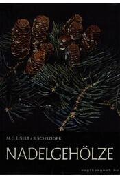 Nadelgehölze - Eiselt, M. G., Schröder, R. - Régikönyvek