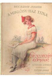 A Miklósy-ház titka - Beczássy Judith, Tutsek Anna - Régikönyvek