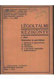 Légoltalmi kézikönyv 4. füzet - Papp J. Ottó - Régikönyvek