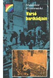 Varsó barikádjain - Komornicki, Stanistaw - Régikönyvek