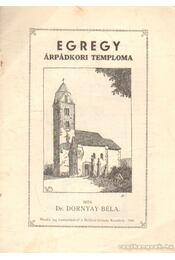 Egregy árpádkori temploma - Dr. Dornyay Béla - Régikönyvek