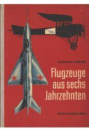 Flugzeuge aus sechs Jahrzehnten - Kunter, Gerhard - Régikönyvek