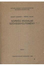 Norvég irodalmi szöveggyűjtemény - Masát András - Merkl Hilda - Régikönyvek