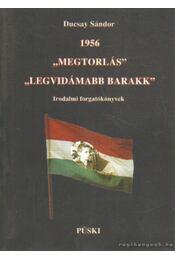1956 Megtorlás - Legvidámabb barakk (dedikált) - Ducsay Sándor - Régikönyvek