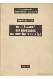 Nyomástartó berendezések biztonságtechnikája - Kemenczés József - Régikönyvek