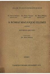 A római magánjog elemei I. kötet - Brósz Róbert - Pólay Elemér, Móra Mihály - Régikönyvek