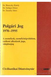 Polgári jog 1970-1995 - Dr. Mészáros Mátyás, Dr. Olasz Nándor, Dr. Völgyesi Lászlóné, Dr. Horeczky Károly, Dr. Szilágyi Dénes, Dr. Zanathy János - Régikönyvek