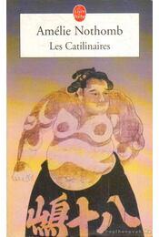 Les Catilinaires - Nothomb, Amélie - Régikönyvek