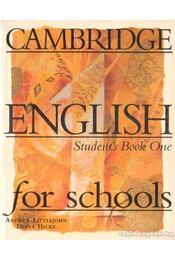 Cambridge English for schools - Student's Book One - Littlejohn, Andrew, Hicks, Diana - Régikönyvek