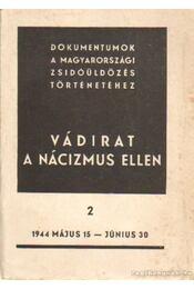 Vádirat a nácizmus ellen II. kötet - Benoschofsky Ilona, Karsai Elek - Régikönyvek