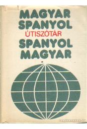 Útiszótár magyar-spanyol, spanyol-magyar - Király Rudolf - Régikönyvek
