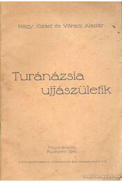 Turánázsia ujjászületik - Váradi Aladár, Nagy József - Régikönyvek