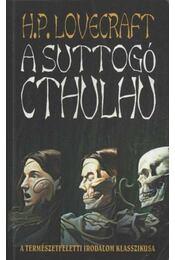 A suttogó cthulhu - Howard Phillips Lovecraft - Régikönyvek