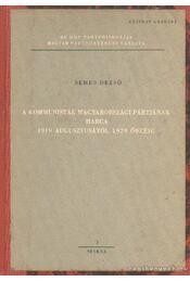 A kommunisták magyarországi pártjának harca 1919 augusztusától 1929 őszéig - Nemes Dezső - Régikönyvek