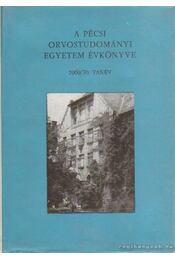 A Pécsi Orvostudományi Egytem Évkönyve 1969/70 tanév - Antal Jenő Dr. (szerk.), Dr. Hajnal József (szerk) - Régikönyvek